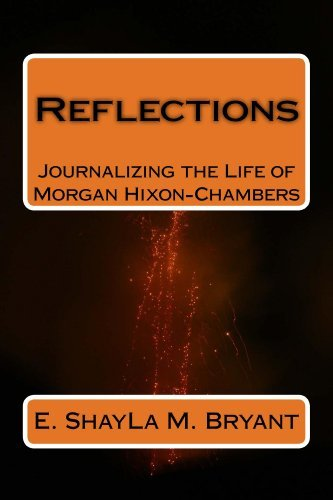 Reflections (The Morgan Hixon-Chambers Series Book 1)  by  Shayla Bryant