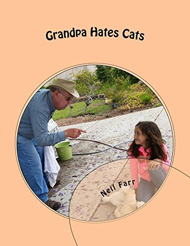 Grandpa Hates Cats: A granddaughter tries to convince Grandpa to love cats (Grampa Hates Cats Book 1)  by  Neil Farr