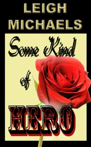 Some Kind of Hero  by  Leigh Michaels