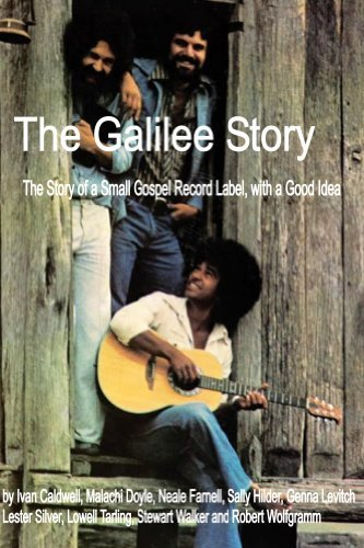 The Galilee Story: The Story of a Small Gospel Record Label with a Good Idea  by  Ivan Caldwell