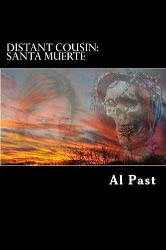 Distant Cousin: Santa Muerte Al Past