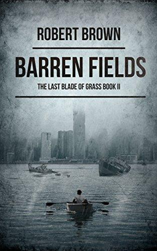 Barren Fields (The Last Blade Of Grass #2) Robert Brown