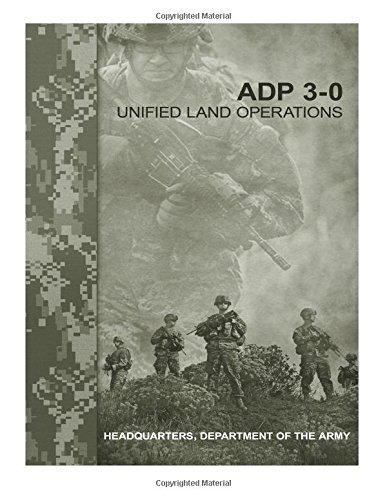 Adp 3-0 Unified Land Operations United States Department of the Army Headquarters