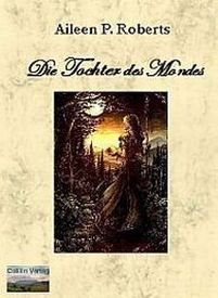 Die Tochter des Mondes (Rhivaniya, #1)  by  Aileen P. Roberts