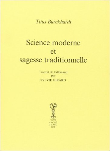 Science moderne et Sagesse traditionnelle Titus Burckhardt