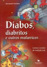 Diabos, diabritos e outros mafarricos: contos e lendas de tradição oral Alexandre Parafita