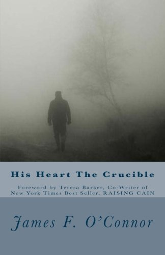 His Heart the Crucible James F. OConnor