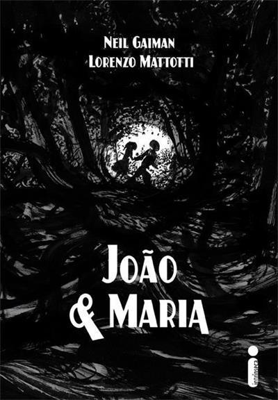 João e Maria  by  Neil Gaiman