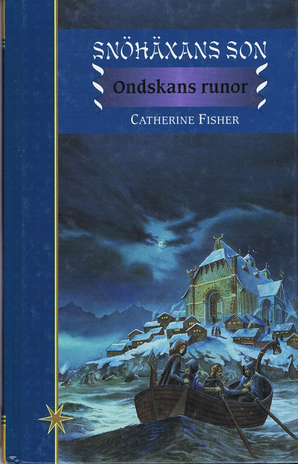 Ondskans runor (The Snow Walker, #2)  by  Catherine Fisher