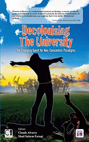 Decolonising the University: The Emerging Quest for Non-Eurocentric Paradigms  by  Claude Alvares