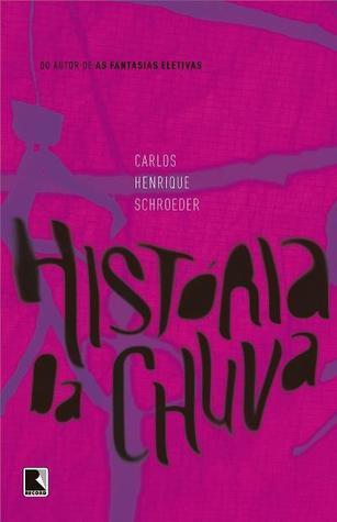 História da Chuva  by  Carlos Henrique Schroeder