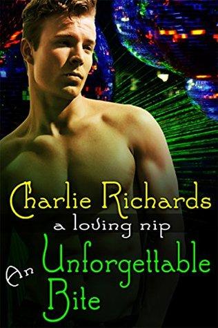 An Unforgettable Bite (A Loving Nip Book 3) Charlie Richards