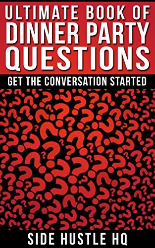 Ultimate Book of Dinner Party Questions: Get The Conversation Started Kim Hall