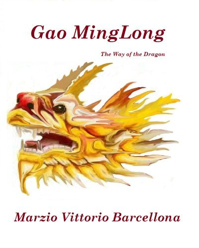 Gao MingLong - The Way of the Dragon Marzio Vittorio Barcellona
