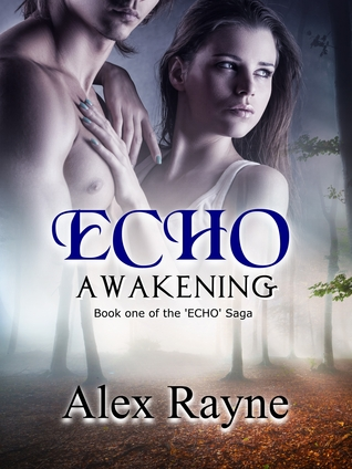 Echo: Awakening  by  Alex Rayne