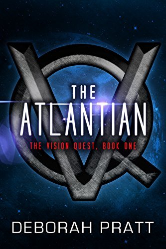THE ATLANTIAN (The Vision Quest Book 1) Deborah Pratt
