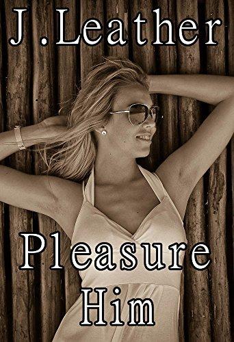 Pleasure Him: Billionaire Alpha Male Group Swingers Uniform Erotica (4 Erotic Short Stories)  by  J. Leather