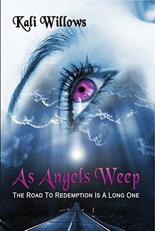 As Angels Weep: Supernatural Penance Kali Willows