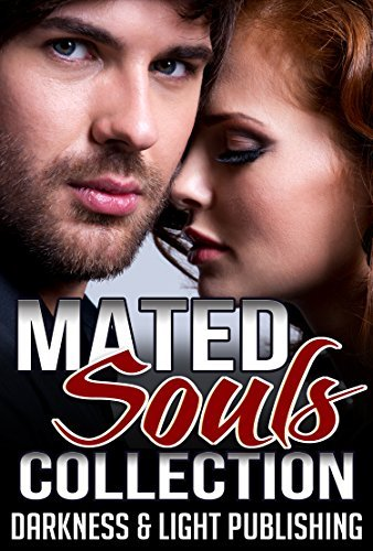 Mated Souls Collection  by  Darkness and Light Publishing