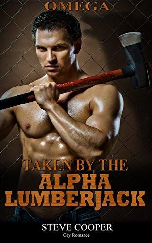 Omega: Taken  by  the Alpha LumberJack by Steve Cooper