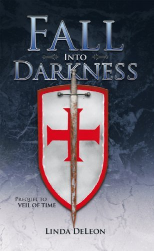 Fall Into Darkness: Prequel to VEIL OF TIME Linda DeLeon