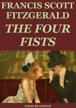 The Four Fists (Annotated) Francis Scott Fitzgerald