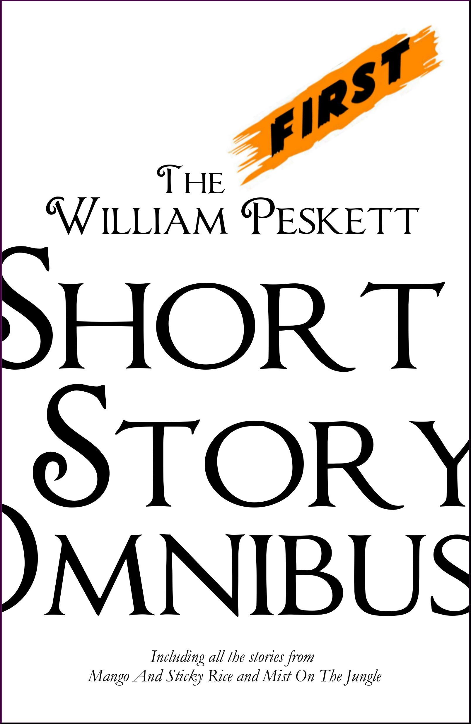 The First William Peskett Short Story Omnibus William Peskett