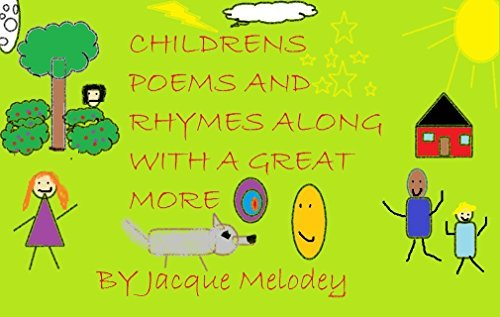 Childrens Poems and Rhymes Along With A Great More  by  Jacque Melodey