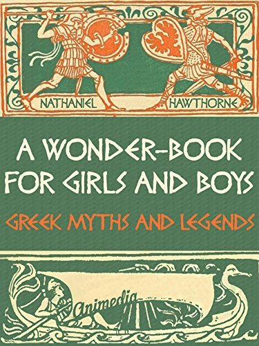 A Wonder-Book for Girls and Boys (Illustrated): Greek Myths and Legends Nathaniel Hawthorne