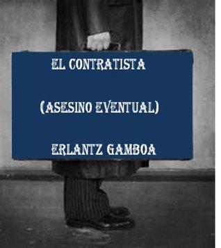 El contratista  by  Erlantz Gamboa