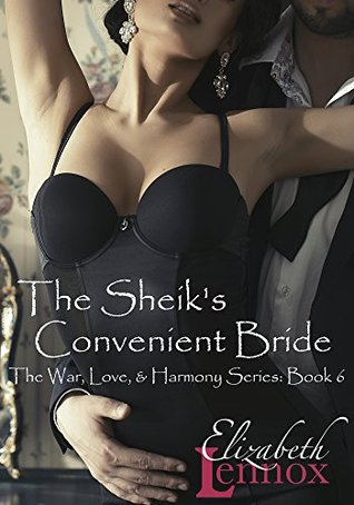 The Sheiks Convenient Bride (The War, Love, and Harmony Series Book 6) Elizabeth Lennox