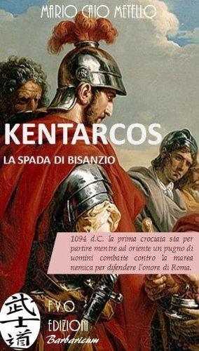 Kentarcos, la spada di Bisanzio. Capitolo I  by  Mario Caio Metello