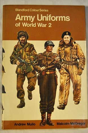 Army Uniforms of World War II  by  Andrew Mollo
