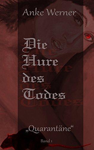 Die Hure des Todes: Quarantäne  by  Anke Werner