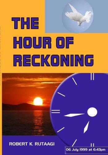 The Hour of Reckoning Robert Rutaagi