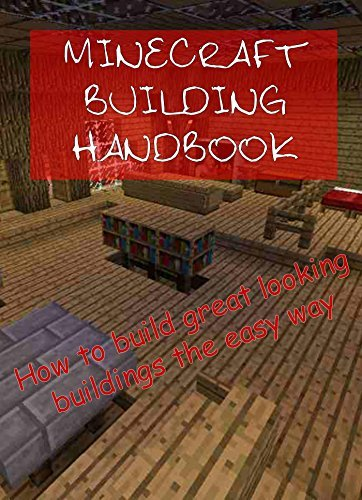 Minecraft Building Handbook - How To Build Great Looking Buildings The Easy Way!  by  DigiDiz Guides