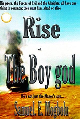 Rise of The Boy god  by  Samuel Mogbolu
