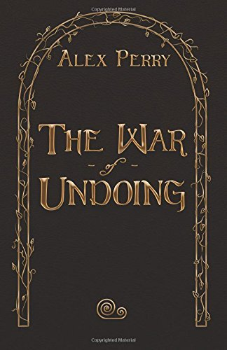 The War of Undoing  by  Alex  Perry