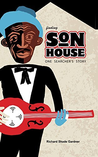 Finding Son House: One Searchers Story Maria Friske