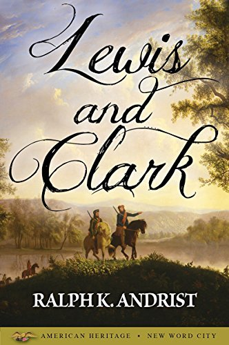 Lewis and Clark  by  Ralph K. Andrist
