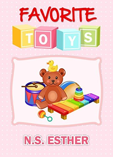Childrens book: Favorite Toys (Bedtime stories book series for children 12)  by  N.S. Esther