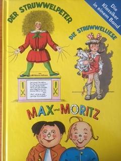 Drei Klassiker in einem Band - Der Struwwelpeter. Die Struwwelliese. Max und Moritz  by  Heinrich Hoffmann