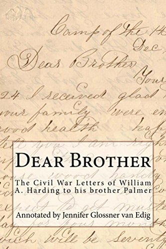 Dear Brother: The Civil War Letters of William A. Harding to his brother Palmer William Harding
