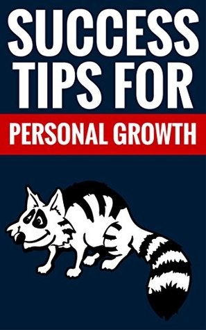 Success Tips For Personal Growth - Essential Tips On Personal Development And Success: Self Improvement And Success Streategies  by  Allan Bradford And Caroline Randall