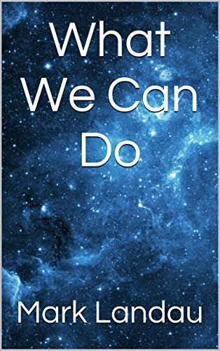What We Can Do  by  Mark Landau