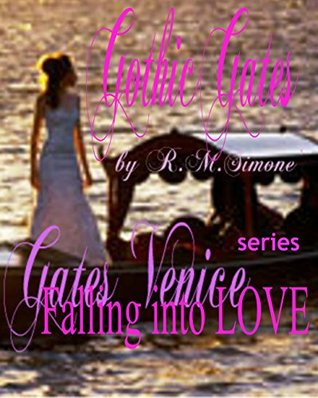 Gothic Gates Venice R.M.Simone Book 2 in series: Falling Into Love by R.M.Simone_Roshandra