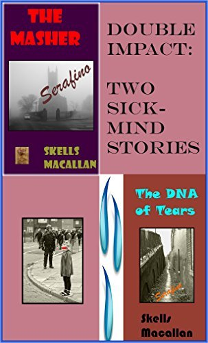Double Impact: Two sick-mind stories:  by  Skells Macallan