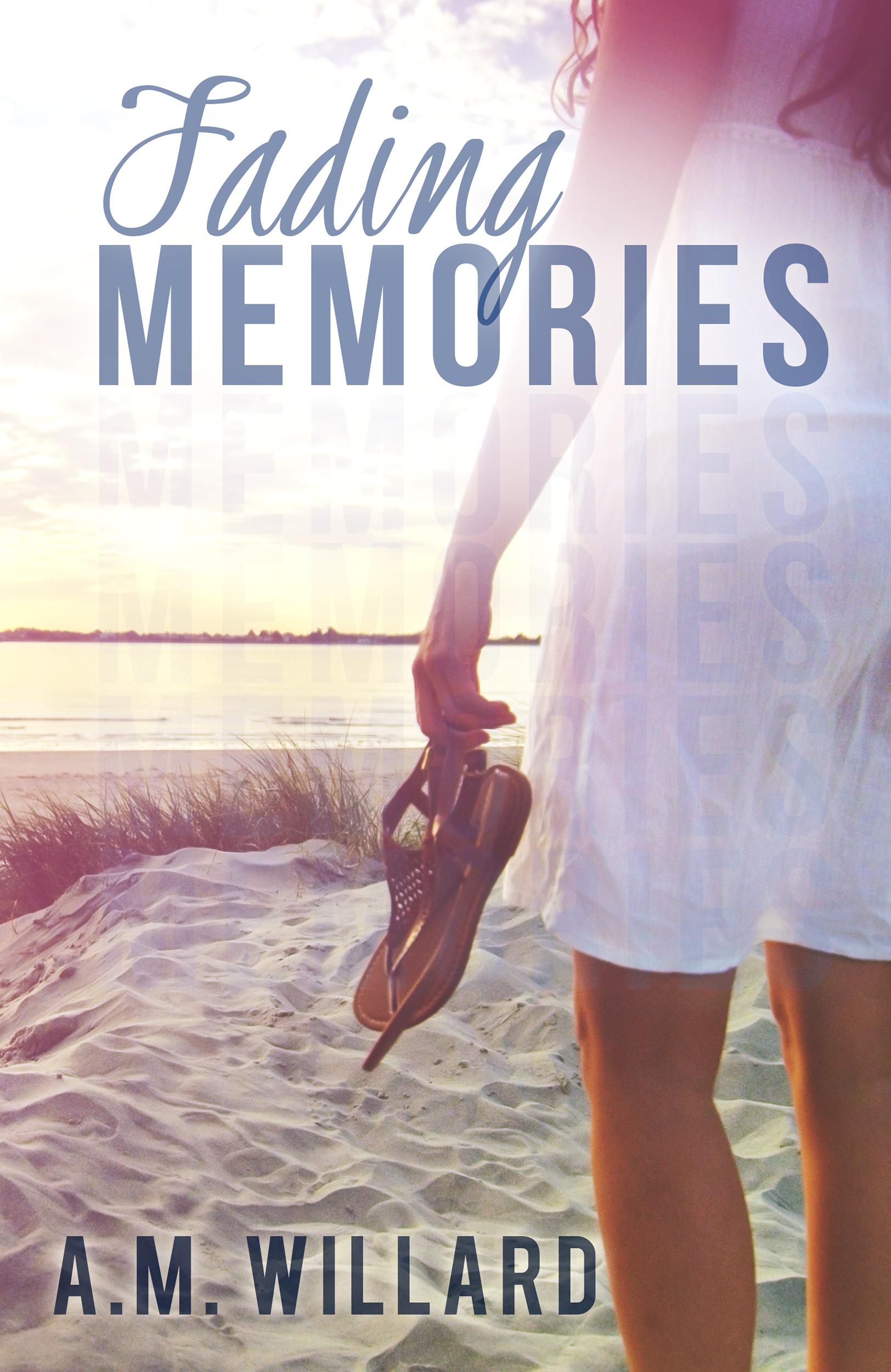 Fading Memories  by  A.M. Willard