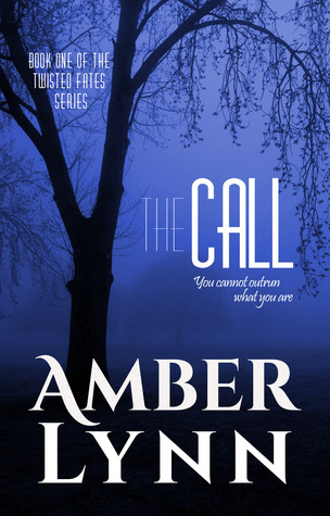 The Call (Twisted Fates, #1)  by  Amber  Lynn