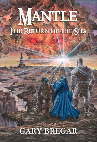 Mantle: The Return of the Sha Gary Bregar
